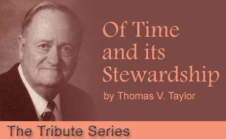Thomas V. Taylor - Of Time and its Stewardship - The Tribute Series
